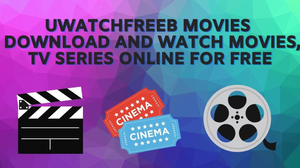 UWatchFreeb Movies  Download and Watch Movies, TV Series Online for Free
